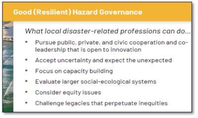 Components of Good (Resilient) Hazard Management. Dr. Ross later added two more: Think in Terms of Systems and Be Guided by Equity.